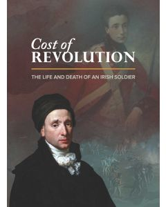 Cost of Revolution The Life and Death of an Irish Soldier