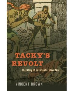 Tacky's Revolt The Story of an Atlantic Slave War