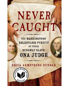 Softcover | Never Caught: The Washingtons' Relentless Pursuit of Their Runaway Slave, Ona Judge